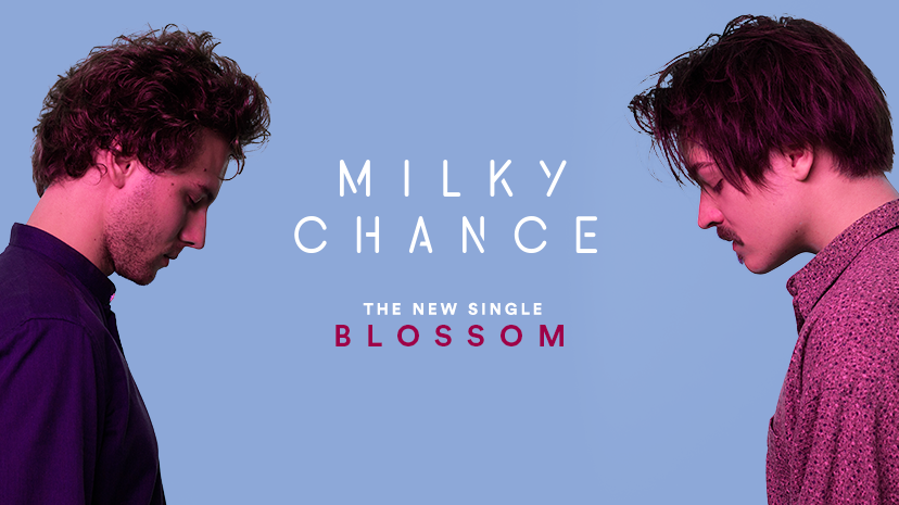 New Single : Blossom – Milky Chance – MAGIC MUSIC MAGAZINE